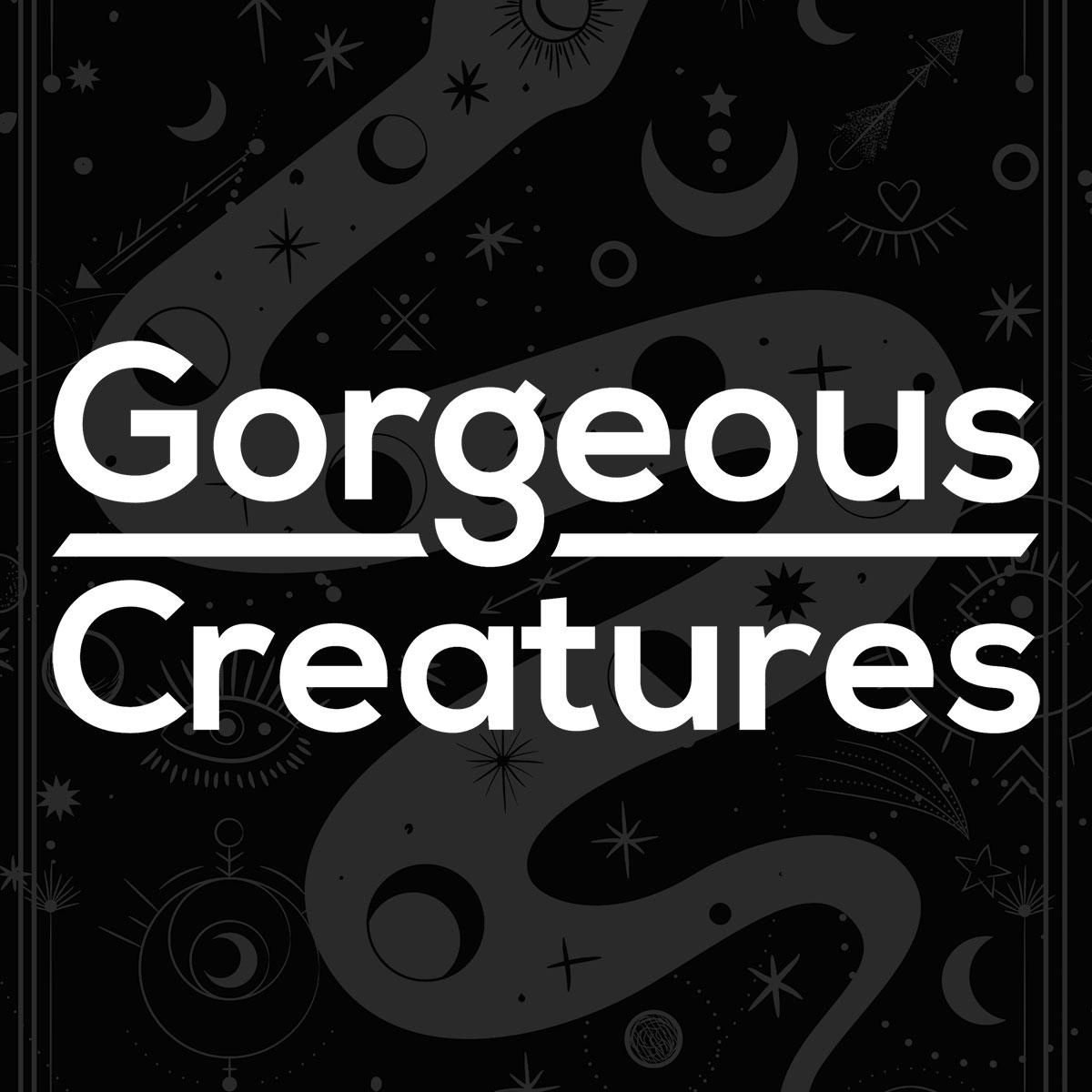 Gorgeous Creatures